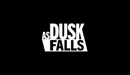 As Dusk Falls【動画】