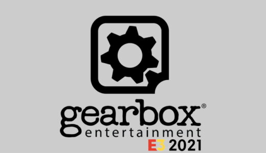 E3 2021「Gearbox Entertainment」まとめ【6/11更新】