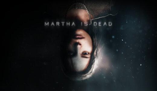 Martha Is Dead (マーサ・イズ・デッド)【動画】