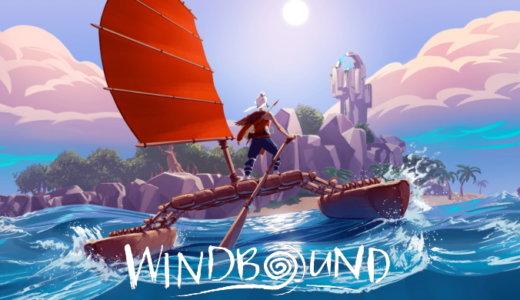 Windbound【動画】